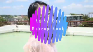 Rainy Day Make Up Look